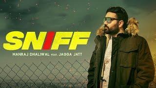 SNIFF+-+Manraj+Dhaliwal+%28Official+Video%29+Jagga+Jatt+%7C+Latest+Songs+2018+%7C+RMG