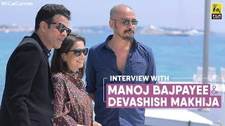 Interview+With+Manoj+Bajpayee+and+Devashish+Makhija+at+Cannes+Film+Festival+%7C+Anupama+Chopra