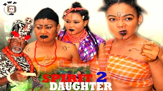 Spirit Daughter Season 2 - 2017 Latest Nigerian Nollywood Movie