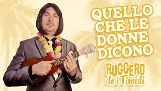 Ruggero de I Timidi - Quello Che Le Donne Dicono (Video)