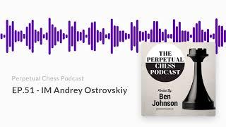 Interview with IM Andrey Ostrovskiy- chess improvement, AlphaZero, ProChessLeague