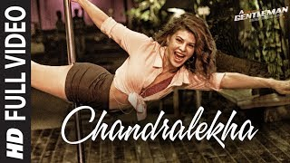 Chandralekha Full Video Song | A Gentleman -SSR | Sidharth | Jacqueline | Sachin-Jigar | Raj&DK