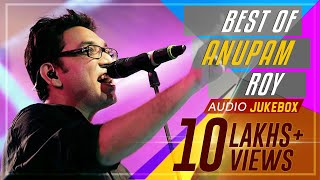 Anupam Roy's Birthday Special | Audio Jukebox | Best of Anupam Roy Songs | SVF Music