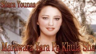 Sitara Younas - Marawara Yara Pa Khula Sha