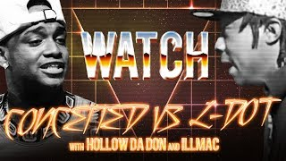 WATCH: CONCEITED vs L-DOT with HOLLOW DA DON and ILLMAC