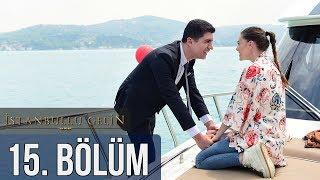 İstanbullu Gelin 15. Bölüm