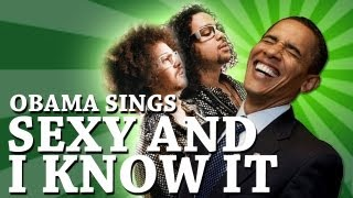 Barack Obama Singing Sexy and I Know It by LMFAO