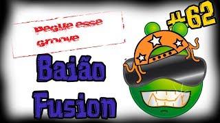 Baião Fusion - (Pegue Esse Groove) #62