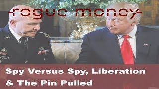 Rogue Mornings - Spy Versus Spy, Liberation & The Pin Pulled (12/07/17)