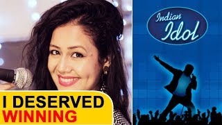 I Deserved Winning Indian Idol - Neha Kakkar