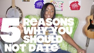 #45 5 Reasons Why You Shouldn't Date. | #TheJamieGraceShow