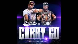 D Black - Carry GO Ft  Davido
