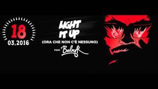 Major Lazer - Light It Up (Ora Che Non C'è Nessuno) (feat. Baby K) [Remix]