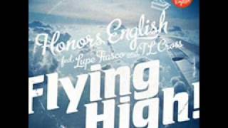 Honors English - Flying High ft. Lupe Fiasco & TL Cross