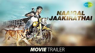 Naaigal Jaakirathai | Official Trailer
