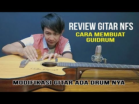 Cara Membuat Guidrum NFS  Modifikasi Gitar Ada Suara Drum nya - Review Guitar Nathan Fingerstyle
