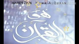 Maher Zain | Huwa AlQuran | Lagu Penyejuk Hati Terbaru