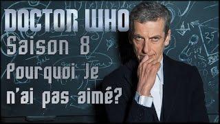 Doctor Who Saison 8: Pourquoi je n'ai pas aimé