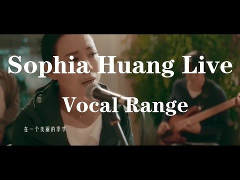 Sophia Huang (黄绮珊) Live Vocal Range 2017 (B2 - F#6)