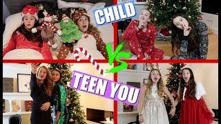 CHILD VS TEEN YOU | CHRISTMAS!