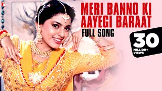 Meri Banno Ki Aayegi Baraat - Full Song | Aaina | Juhi Chawla | Amrita Singh | Pamela Chopra