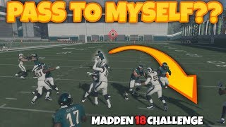 Can I TARGET PASS The Backwards To Myself And Score A TOUCHDOWN?? Madden 18 Challenge