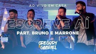 Gregory e Gabriel  - Ao Vivo em Casa - Escreve Aí part. Bruno e Marrone