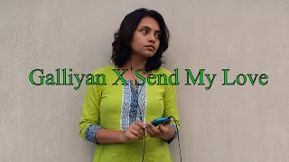 Cover Galliyan X Send My Love (Shradhha Kapoor , Adele) | Rituparna Roy