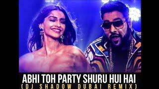Khoobsurat - Abhi Toh Party Shuru Hui Hai(DJ Shadow Dubai Remix)