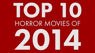 Top 10 Horror Movies of 2014 - Bloodbath and Beyond