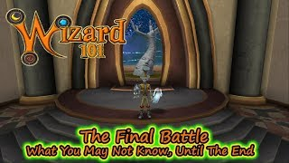Wizard101 The Final Battle - What You May Not Realize Until The End of Empyrea
