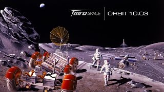 TMRO:Space - Going back to the moon right this time - Orbit 10.03