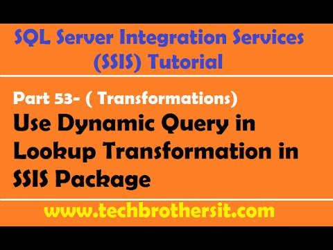 SSIS Tutorial Part 53-Use Dynamic Query in Lookup Transformation in SSIS Package