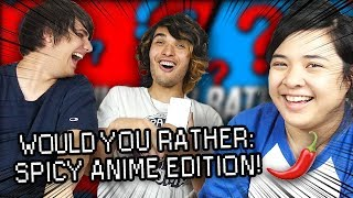 Would You Rather Challenge: Spicy Anime Edition!