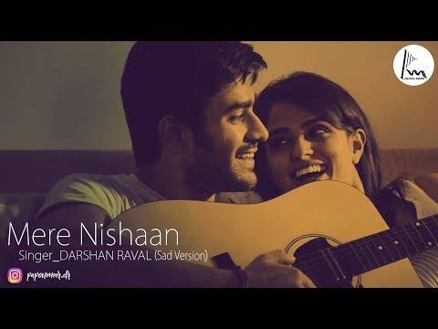 Mere Nishaan (SAD VERSION) | Darshan Raval | VM by Papon Meer