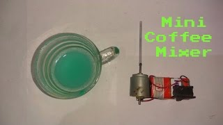 How to Make a Mini Electric Coffee Mixer at Home