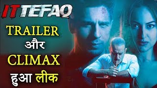 Ittefaq Trailer : Suspense से भरी Siddharth And Sonakshi की Upcoming Movie का Climax हुआ लीक