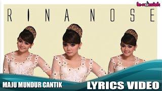 Rina Nose - Maju Mundur Cantik (Official Lyrics Video)