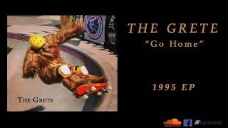 The Grete - Go Home