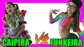 CAIPIRA VS FUNKEIRA