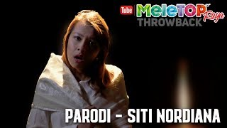 MeleTOP Raya Throwback 2017 : Parodi - Siti Nordiana