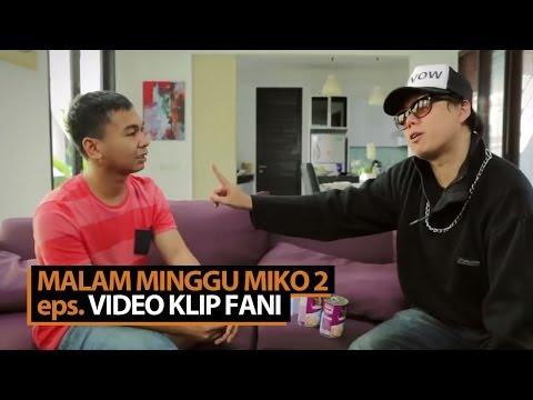Xxx Mp4 Malam Minggu Miko 2 Video Klip Fani 3gp Sex