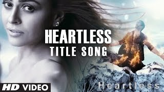 Heartless Title Video Song | Mohit Chauhan | Adhyayan Suman, Ariana Ayam