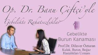Gebelikte Burun Kanaması - Prof.Dr. Dilaver Özturan