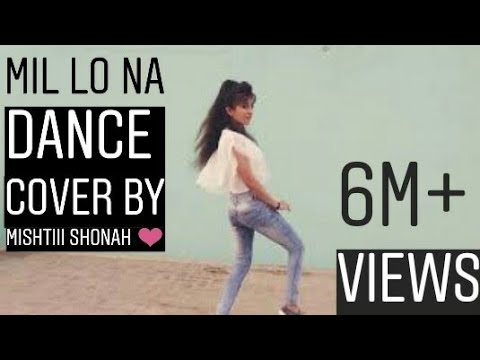 Xxx Mp4 Mil Lo Na Dance Cover By Mishtiii Shonah 😜 3gp Sex
