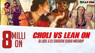 images Choli Vs Lean On DJ Joel DJ Shadow Dubai Mashup