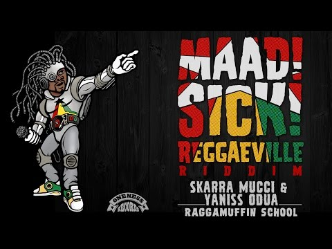 Xxx Mp4 Skarra Mucci Yaniss Odua Raggamuffin School MaadSickReggaeville Riddim Oneness Records 2016 3gp Sex