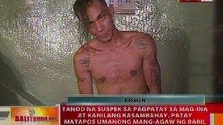 BT: Tanod na suspek sa pagpatay sa mag-ina at kasambahay sa Maynila, patay nang mang-agaw ng baril