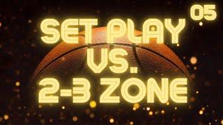 Set Play vs. 2-3 Zone Defense