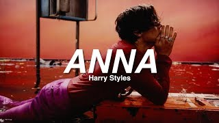Anna by Harry Styles w/ Lyrics (HD)